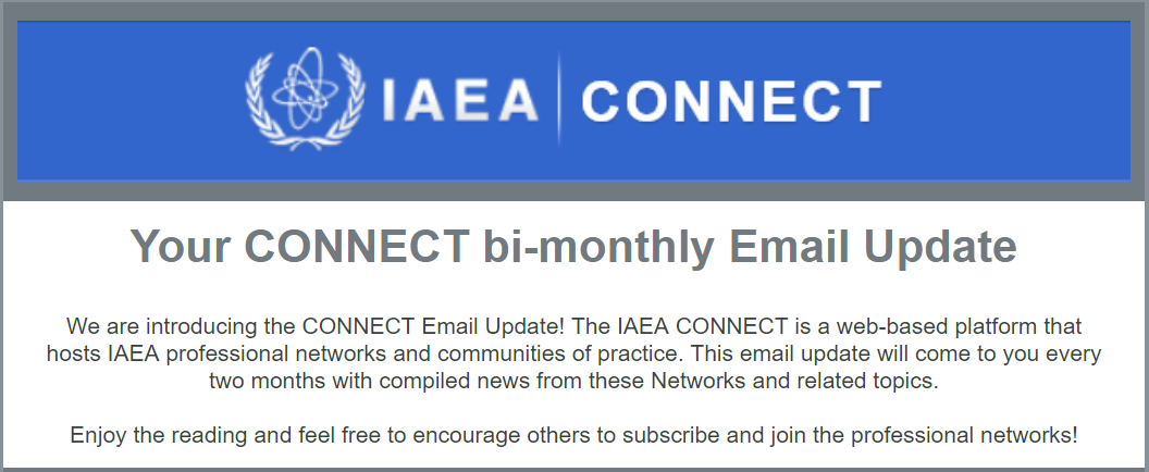 https://nucleus.iaea.org/sites/connect/SlideShow/CONNECT%20Email%20Update%20slider.PNG